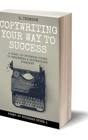 Copywriting Your Way to Success: A Start Up Business Guide to Beginning a Content Strategy
